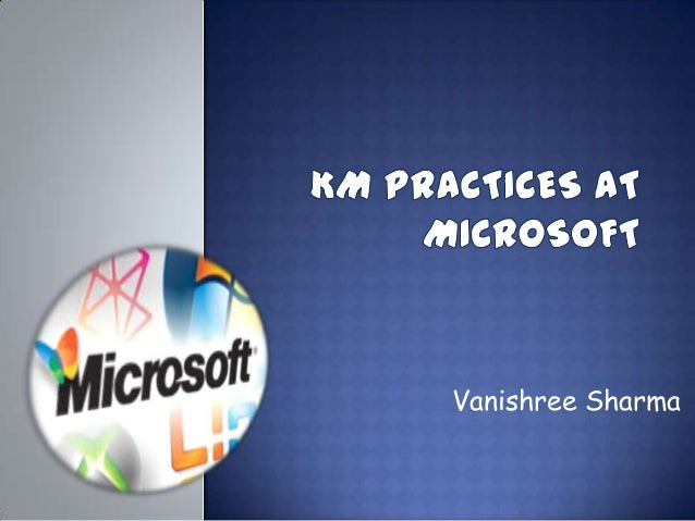 Knowledge Management practices at Microsoft