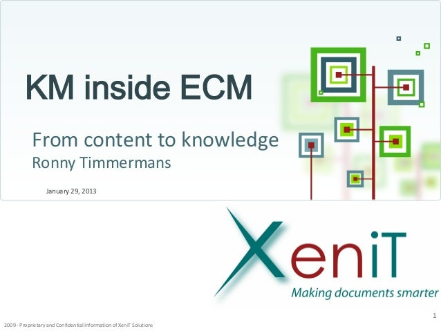 KM inside ECM            From content to knowledge            Ronny Timmermans                  January 29, 2013          ...