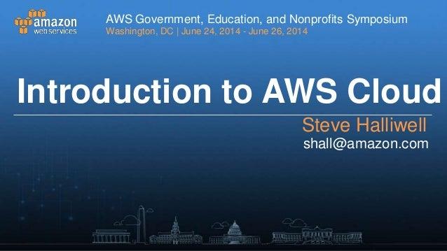 Welcome to the AWS Cloud - AWS Symposium 2014 - Washington D.C.