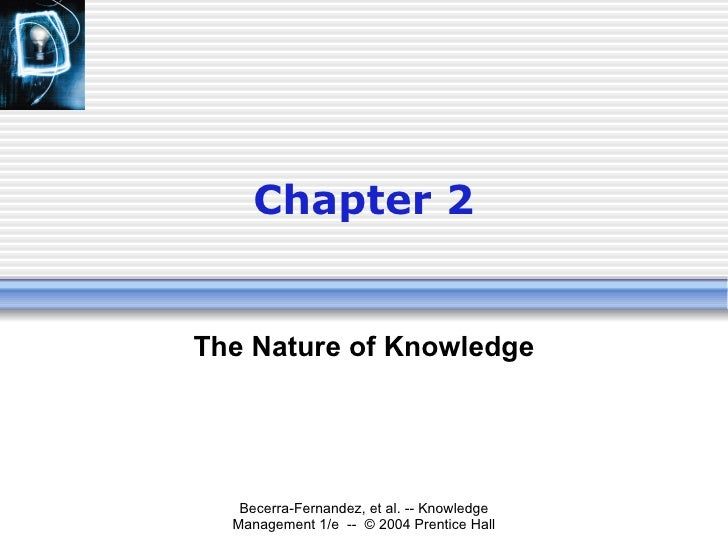 Chapter 2 The Nature of Knowledge