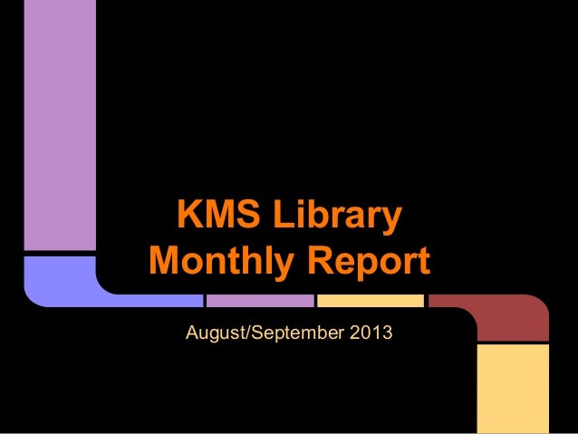 KMS Library Monthly Report August/September 2013