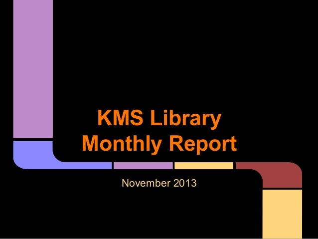KMS Library Monthly Report November 2013