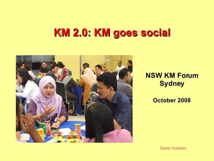 KM 2.0: KM goes social October 2008 NSW KM Forum Sydney