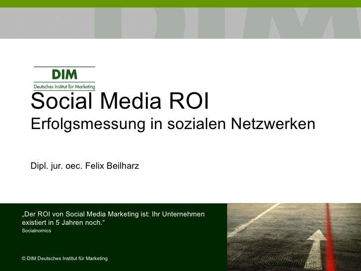 """Social Media ROI   Erfolgsmessung in sozialen Netzwerken   Dipl. jur. oec. Felix Beilharz""""Der ROI von Social Media Marketi..."""