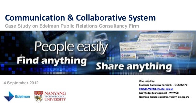 Communication & Collaborative SystemCase Study on Edelman Public Relations Consultancy Firm                               ...