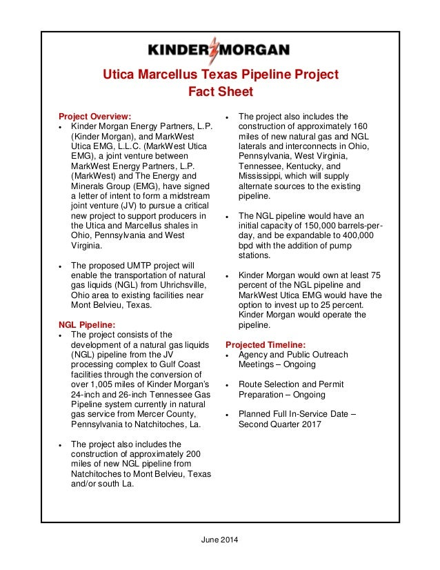 June 2014 Utica Marcellus Texas Pipeline Project Fact Sheet Project Overview: • Kinder Morgan Energy Partners, L.P. (Kinde...
