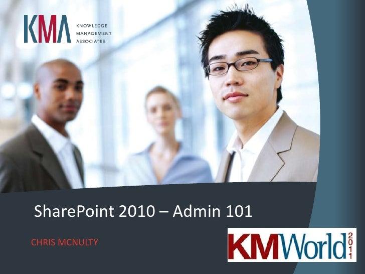 SharePoint 2010 – Admin 101CHRIS MCNULTY