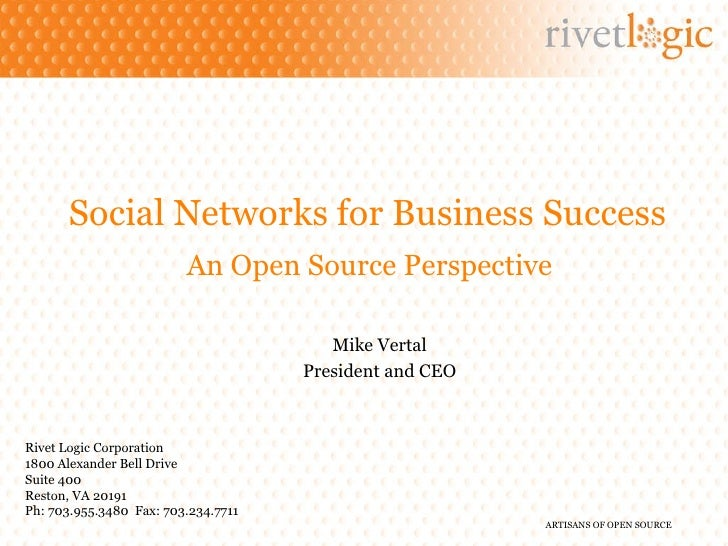 Social Networks for Business Success An Open Source Perspective Rivet Logic Corporation 1800 Alexander Bell Drive Suite 40...