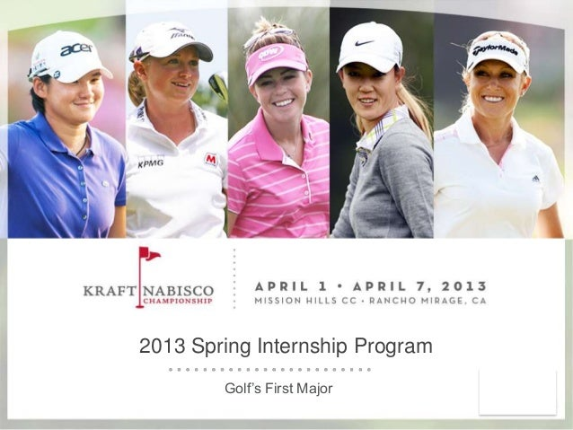 2013 Spring Internship Program        Golf's First Major