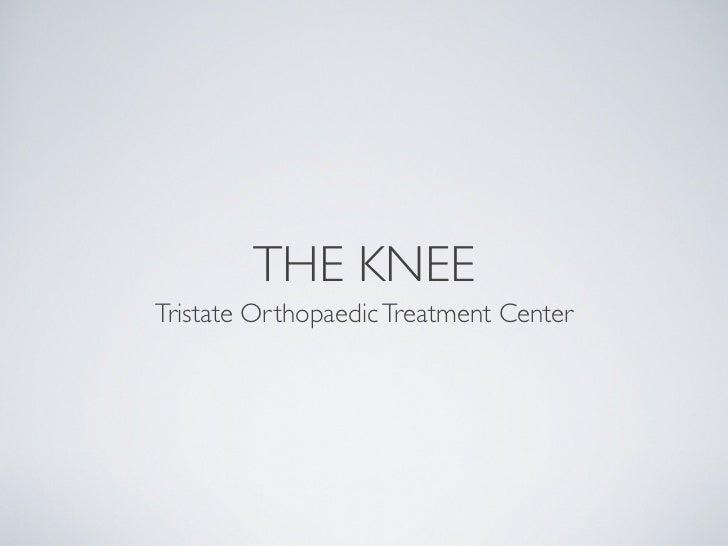 THE KNEETristate Orthopaedic Treatment Center