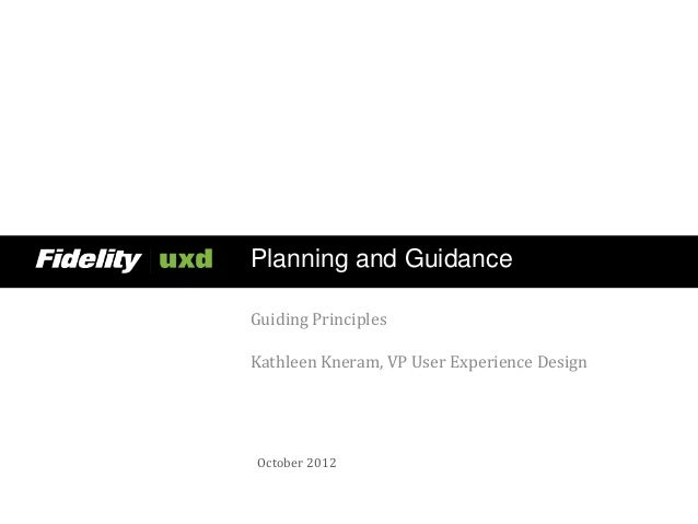 Planning and GuidanceGuiding PrinciplesKathleen Kneram, VP User Experience DesignOctober 2012