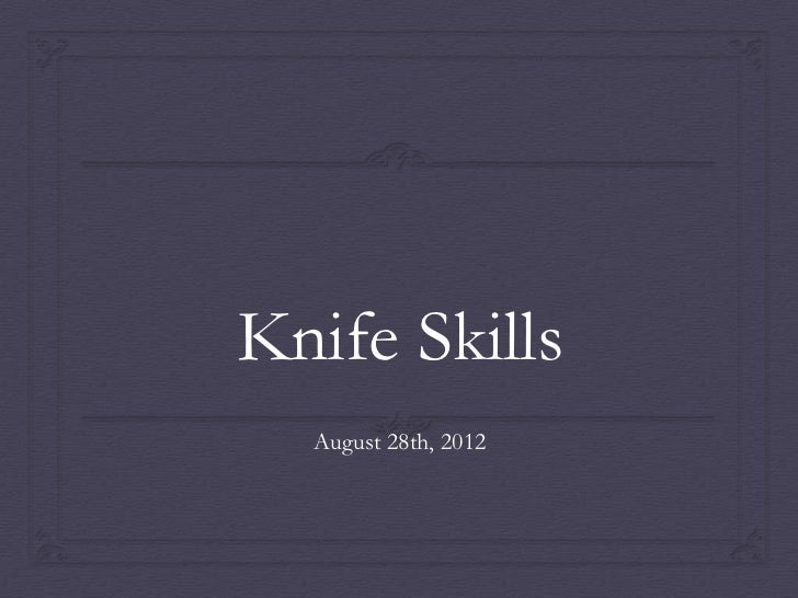 Knife Cuts Lesson for August 28 2012