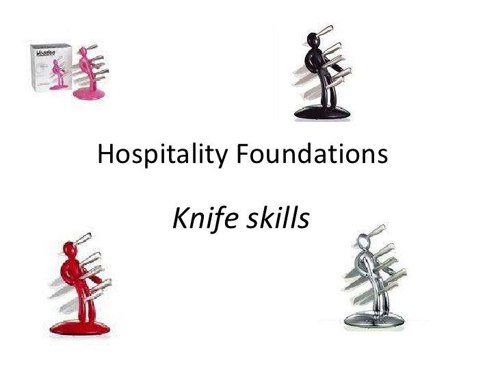 Hospitality Foundations<br />Knife skills<br />
