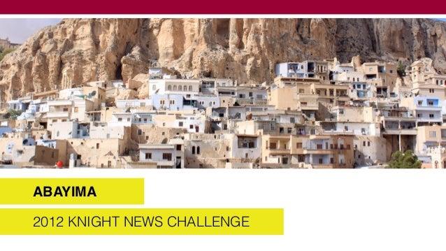 Knight News Challenge 2013 - Abayima