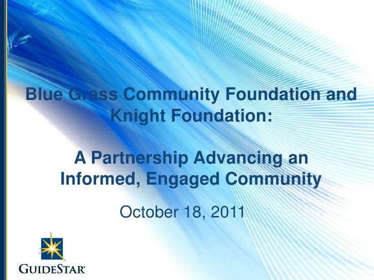 Blue Grass Community Foundation and         Knight Foundation:     A Partnership Advancing an   Informed, Engaged Communit...