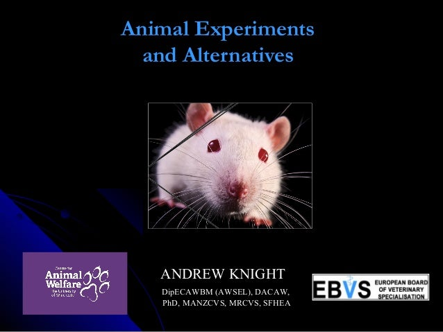 THE COSTS AND BENEFITS O F ANIMAL EXPERIMENTS Andrew Knight 90101 9 780230 243927 I S B N 9 7 8 - 0 - 2 3 0 - 2 4 3 9 2 - ...