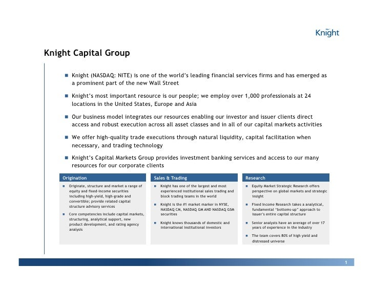 Knight Capital Group       !! Knight (NASDAQ: NITE) is one of the world's leading financial services firms and has emerged...