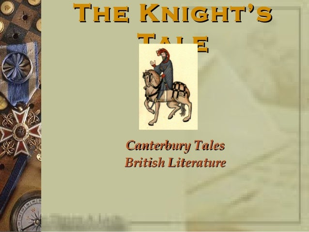 The Knight's    Tale   Canterbury Tales   British Literature