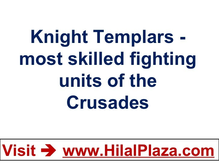 Knight Templars - Most skilled fighting units of the Crusades