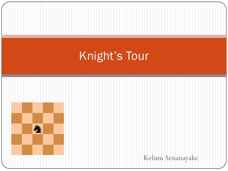 Knight's Tour           Kelum Senanayake