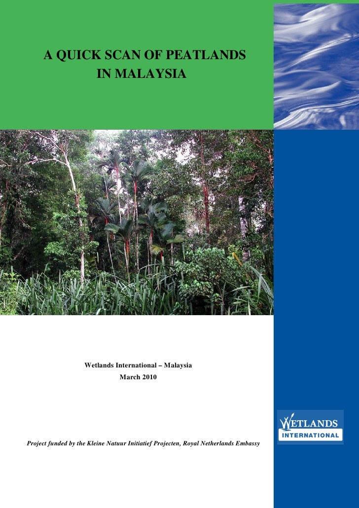 A QUICK SCAN OF PEATLANDS            IN MALAYSIA                    Wetlands International – Malaysia                     ...