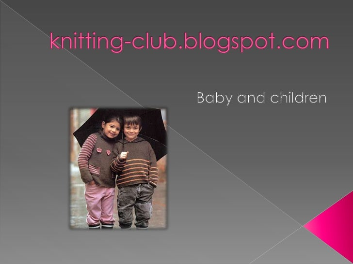 knitting-club.blogspot.com :: Knitting for Babies And Children