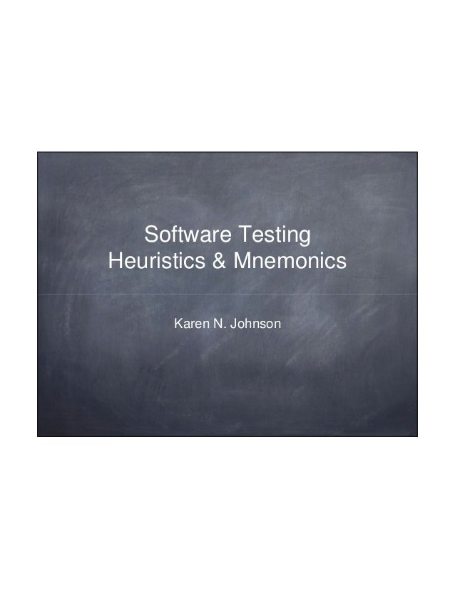11/4/2012   Software TestingHeuristics & Mnemonics      Karen N. Johnson                                1