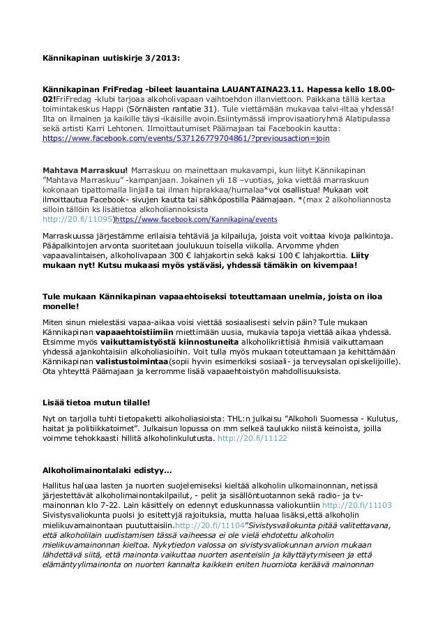 Kännikapinan uutiskirje 3/2013:  Kännikapinan FriFredag -bileet lauantaina LAUANTAINA23.11. Hapessa kello 18.0002!FriFreda...