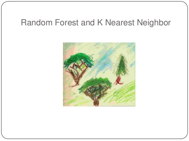 Random Forest and KNN is fun