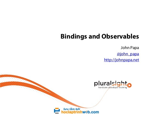 Bindings and Observables John Papa @john_papa http://johnpapa.net