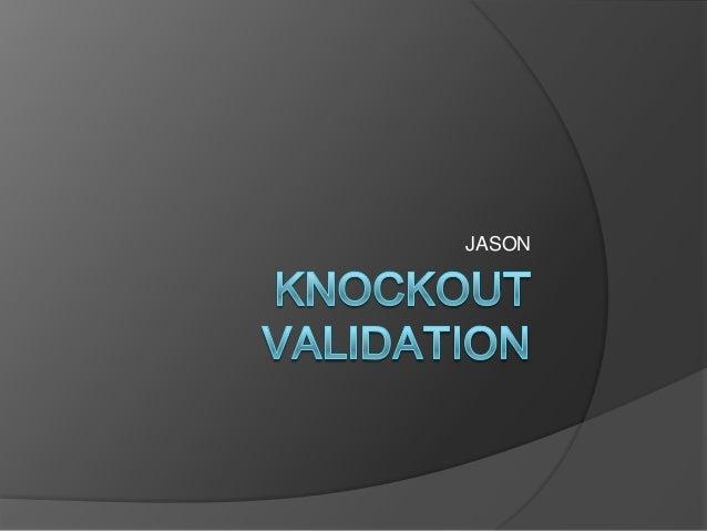 Knockout validation