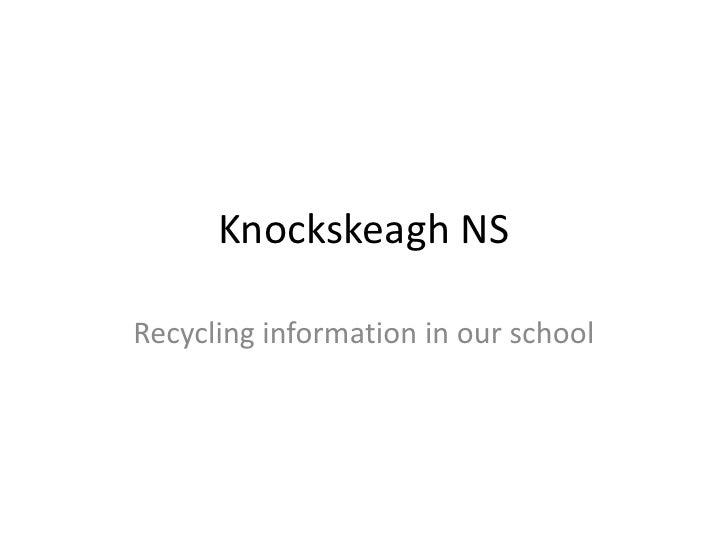 Knockskeagh NSRecycling information in our school