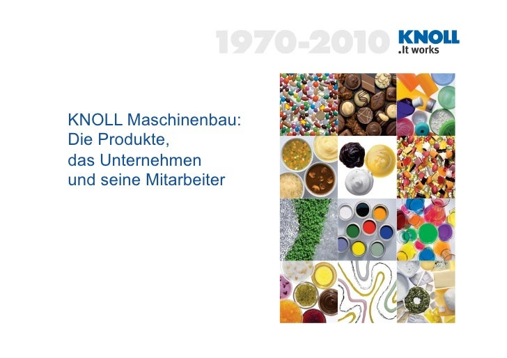 KNOLL Maschinenbau:Die Produkte,das Unternehmenund seine Mitarbeiter