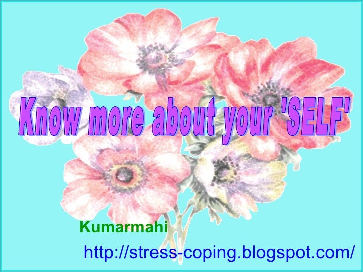 Know More About Your Self