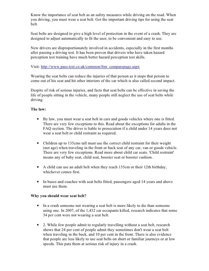 seatbelts safety while driving essay example We will write a custom essay sample on any seat belts though are check that you have your seat belt adjusted properly secondly, while belts can.