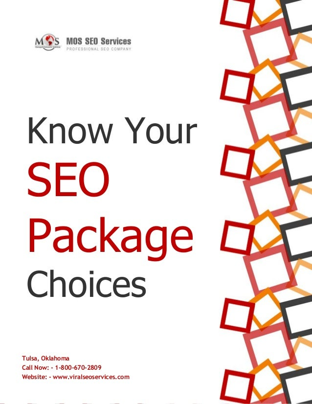 www.viralseoservices.com Know Your SEO Package Choices Tulsa, Oklahoma Call Now: - 1-800-670-2809 Website: - www.viralseos...