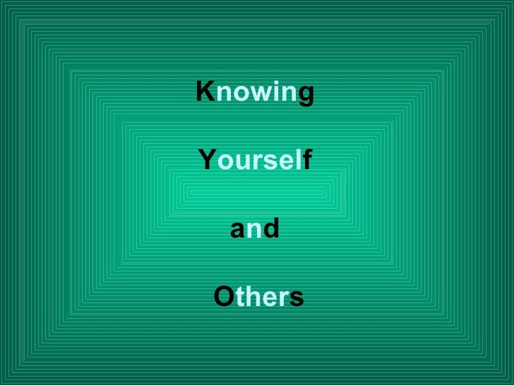 Know Yourself & Others