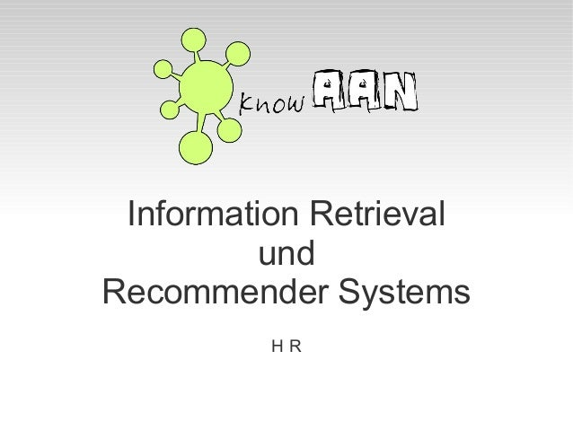 Information Retrieval und Recommender Systems H R