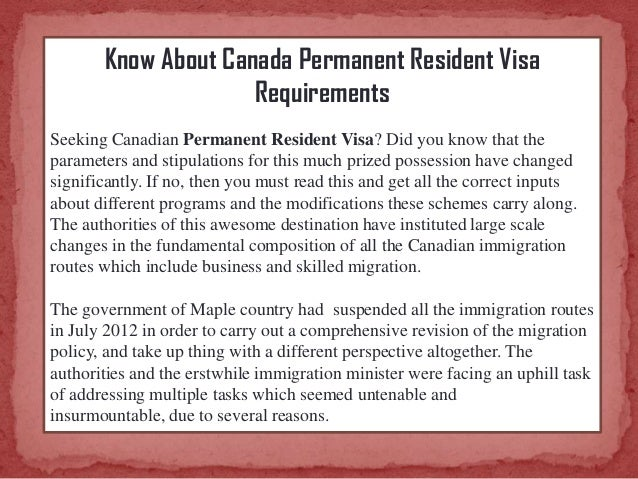 Know About Canada Permanent Resident Visa Requirements Seeking Canadian Permanent Resident Visa? Did you know that the par...