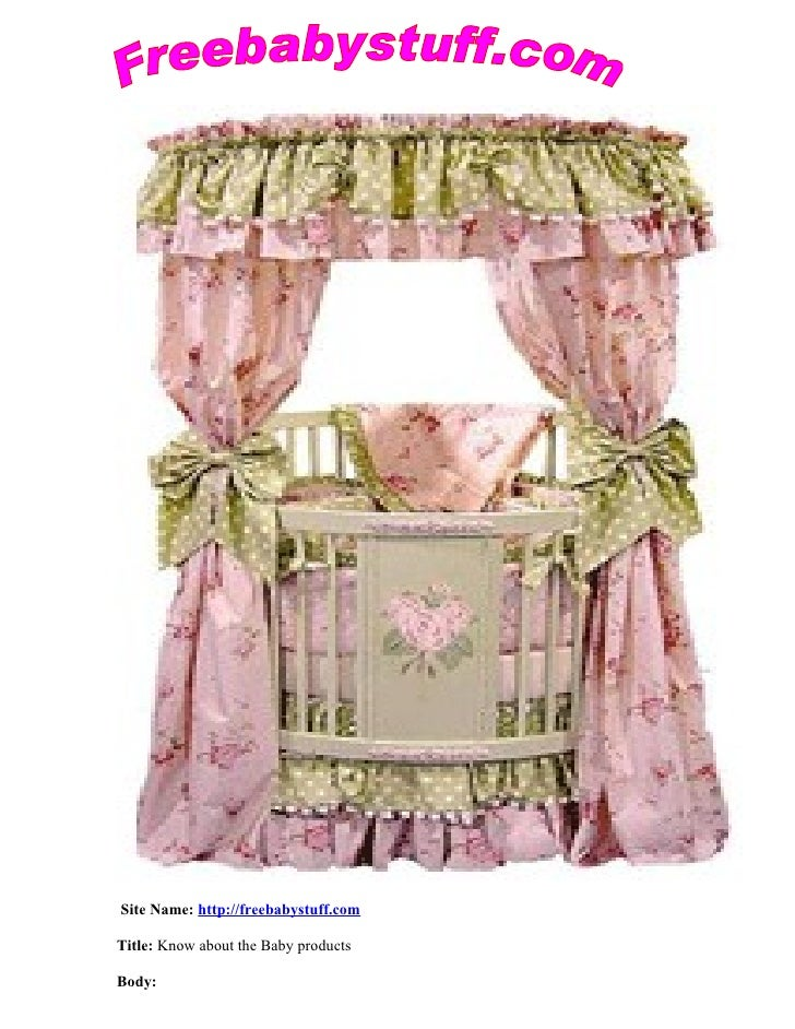 Site Name: http://freebabystuff.comTitle: Know about the Baby productsBody: