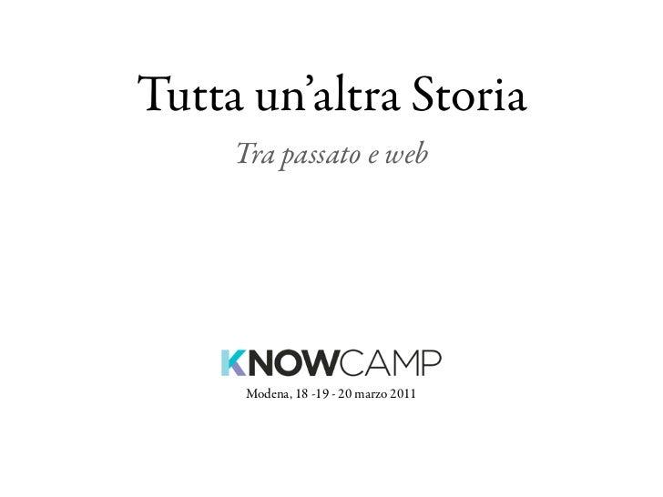 Tutta un'altra Storia     Tra passato e web      Modena, 18 -19 - 20 marzo 2011