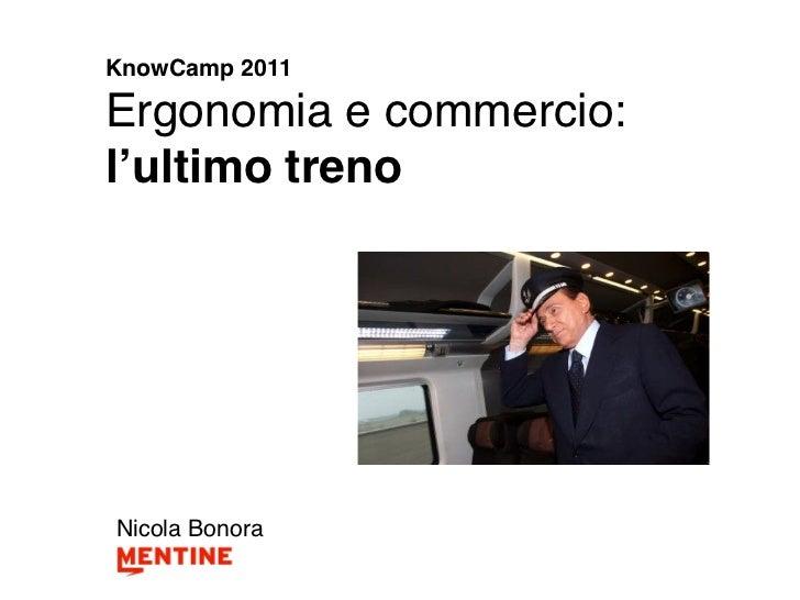 KnowCamp 2011Ergonomia e commercio:l'ultimo trenoNicola Bonora