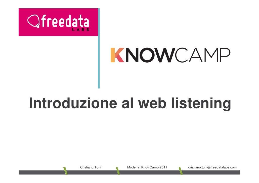 Introduzione al web listening       Cristiano Toni   Modena, KnowCamp 2011   cristiano.toni@freedatalabs.com