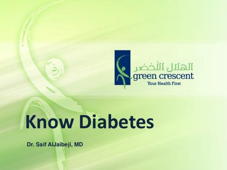 Know DiabetesDr. Saif AlJaibeji, MD