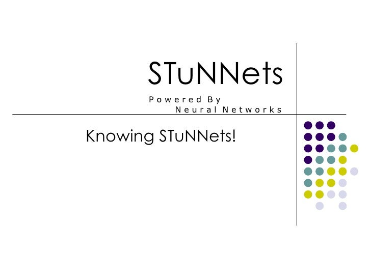 Knowing STuNNets
