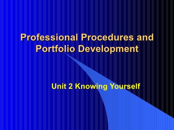 Professional Procedures and Portfolio Development Unit 2 Knowing Yourself