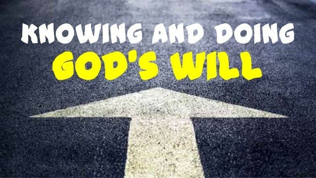 Knowing and doing God's will