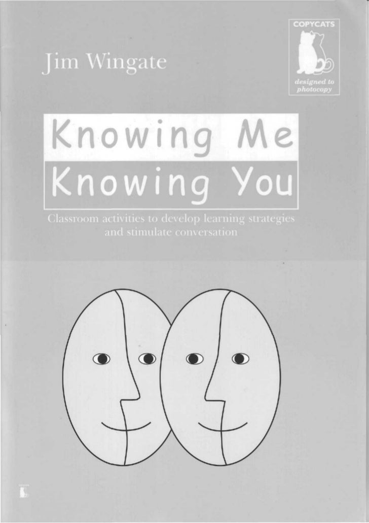 'Knowing me knowing you. classroom activities to develop learning strategies and stimulate conversation'   wingate jim - photocopiable materials