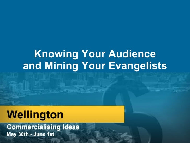 Knowing Your Audience and Mining Your Evangelists
