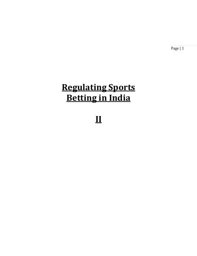 Page | 1  Regulating Sports Betting in India II